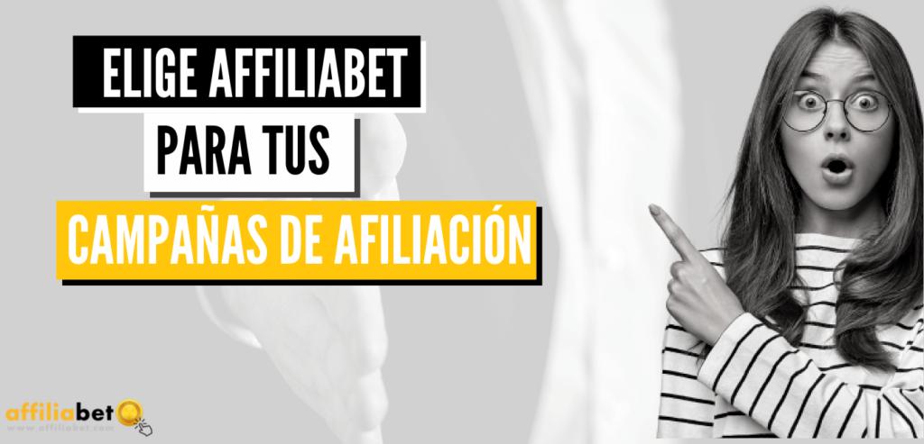Elige Afiliabet para tus campañas de afiliación
