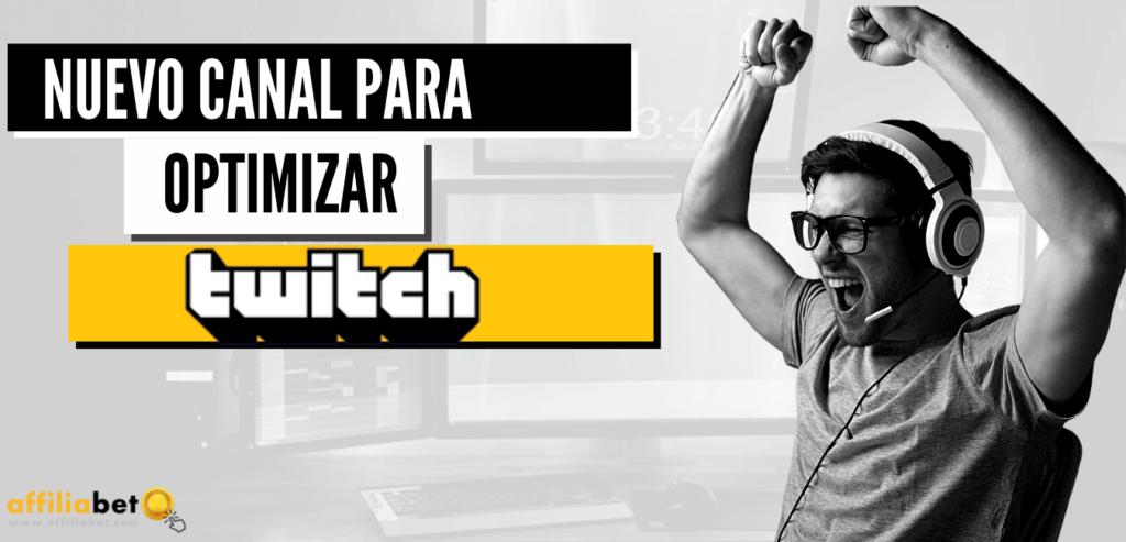 Nuevo canal para optimizar la afiliación Twitch